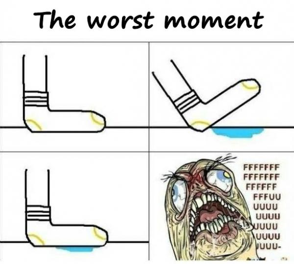 The worst moment