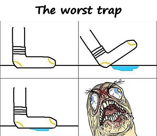 The worst trap