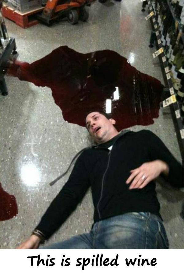 This is spilled wine
