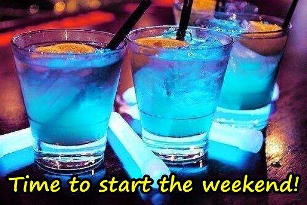 Time to start the weekend!