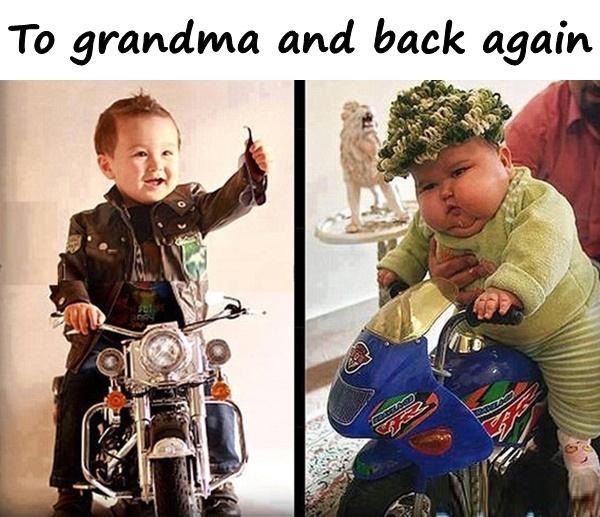 To grandma and back again