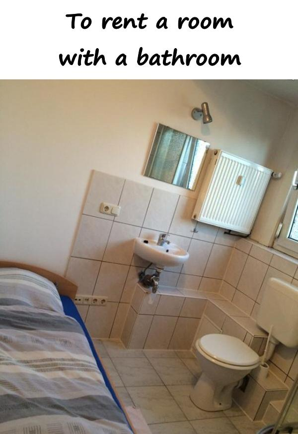 To rent a room with a bathroom