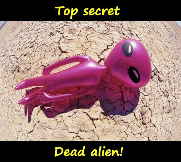 Top secret - Dead alien!