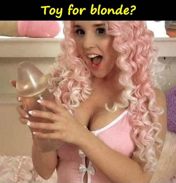 Toy for blonde?