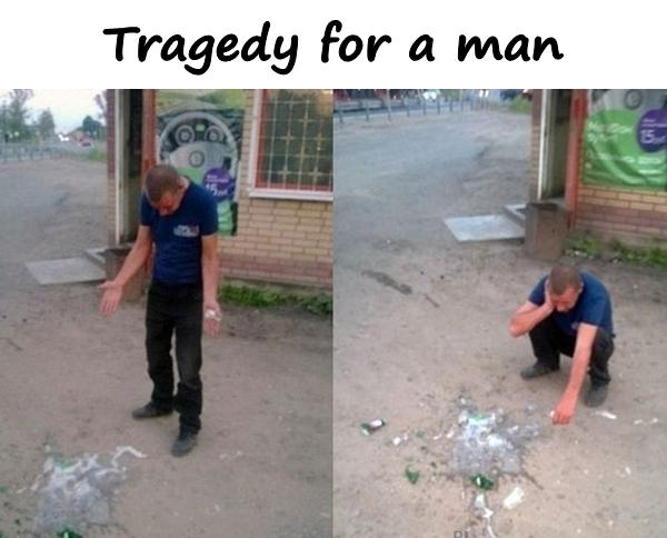 Tragedy for a man