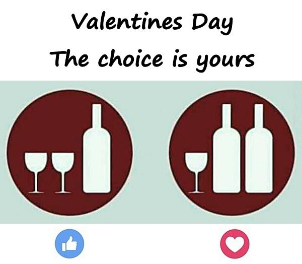 Valentines Day. The choice is yours.