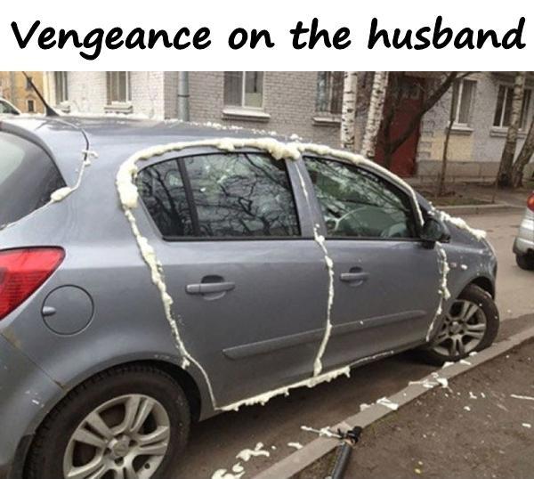 Vengeance on the husband