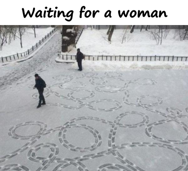 Waiting for a woman