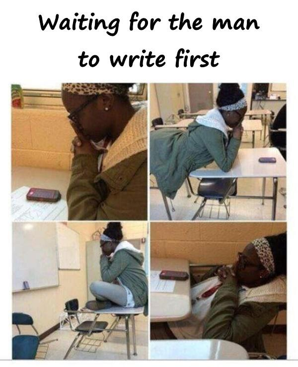 Waiting for the man to write first