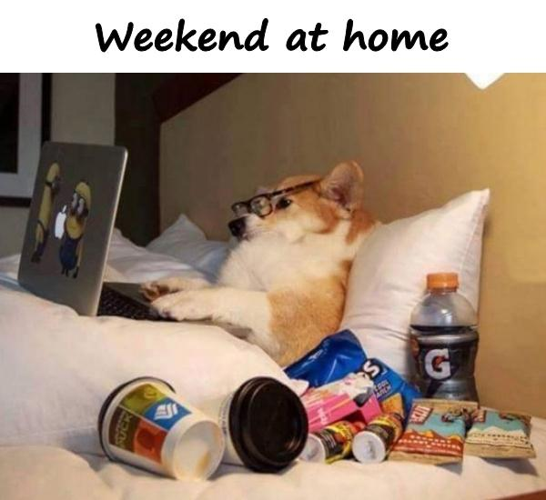Weekend at home