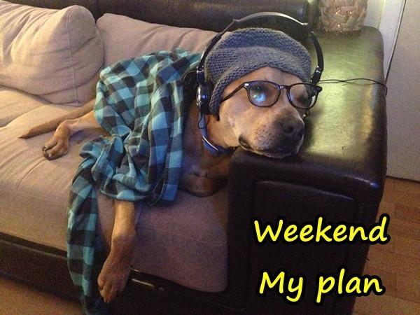 Weekend - My plan