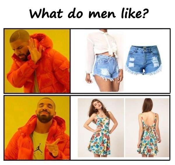 What do men like?