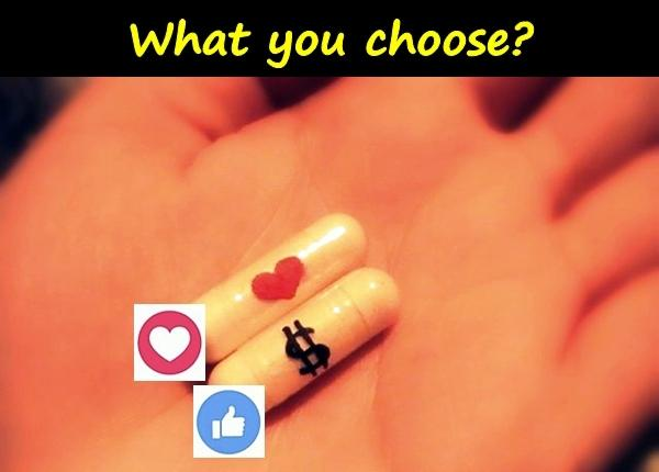 What you choose?