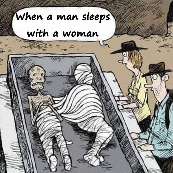 When a man sleeps with a woman