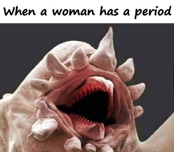 When a woman has a period