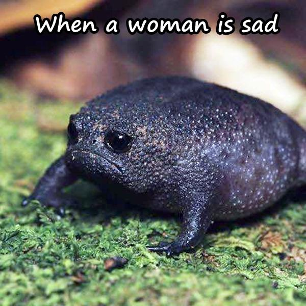 When a woman is sad