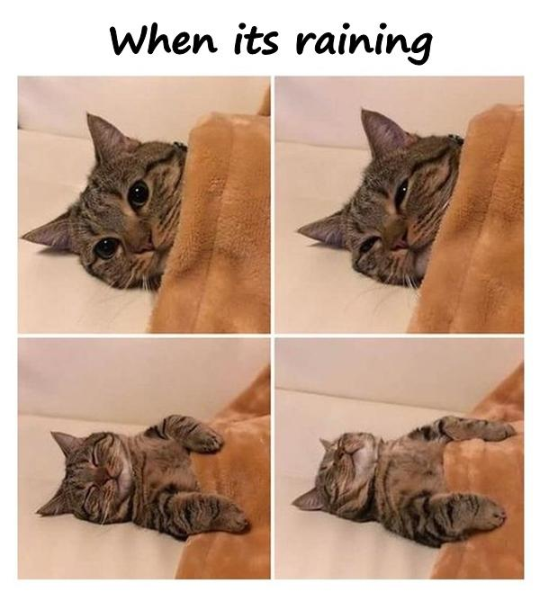 When its raining