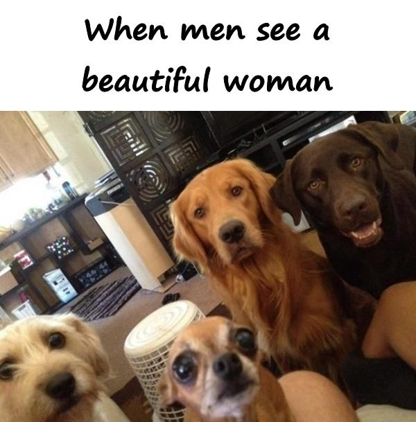 When men see a beautiful woman