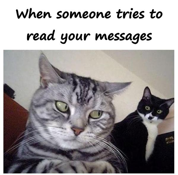 When someone tries to read your messages