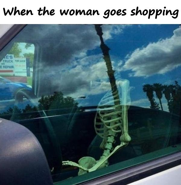 When the woman goes shopping