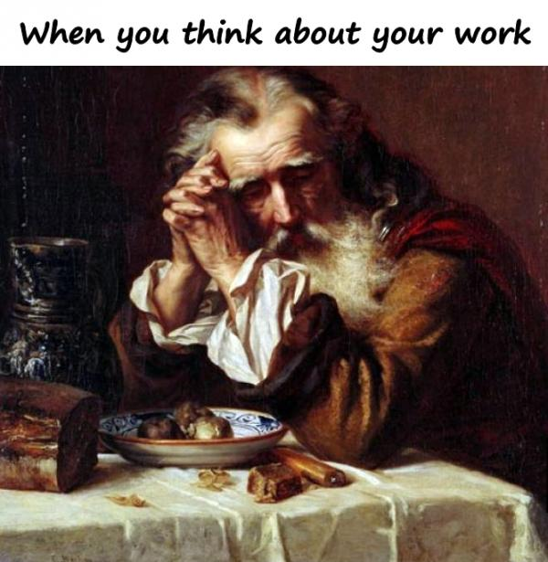 When you think about your work