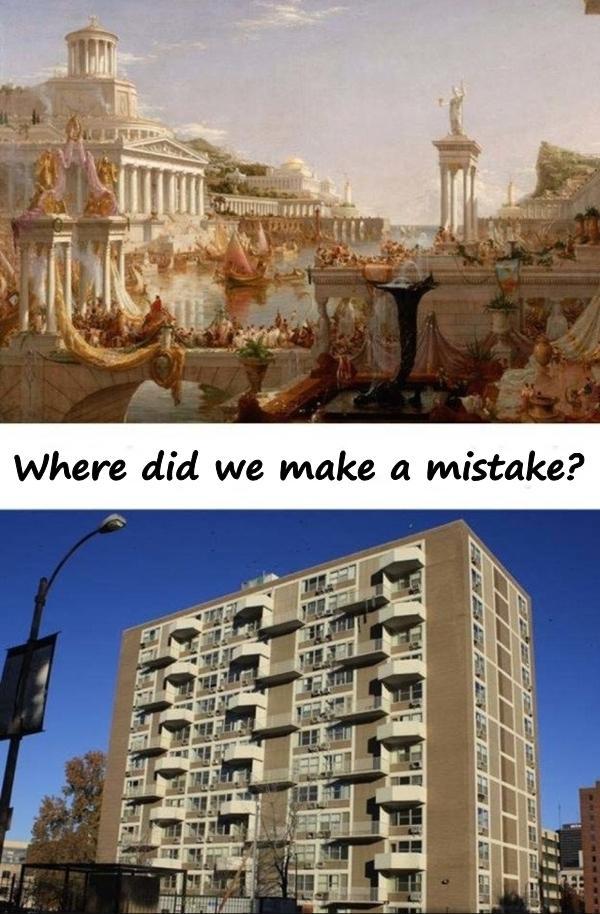 Where did we make a mistake?