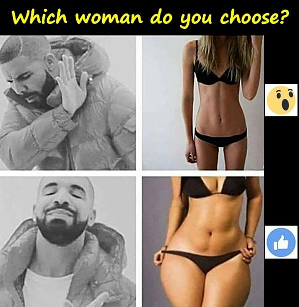Which woman do you choose?