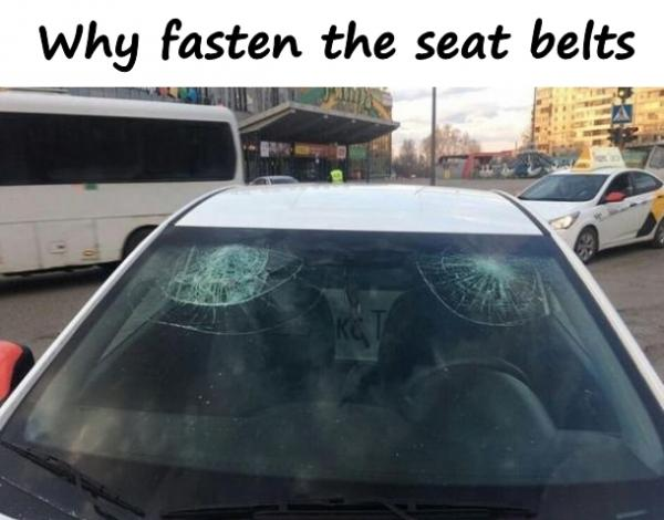 Why fasten the seat belts