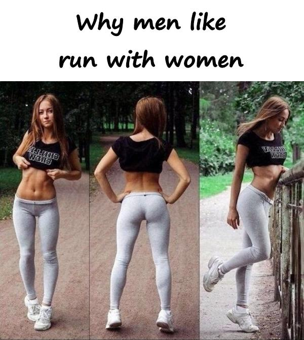 Why men like run with women