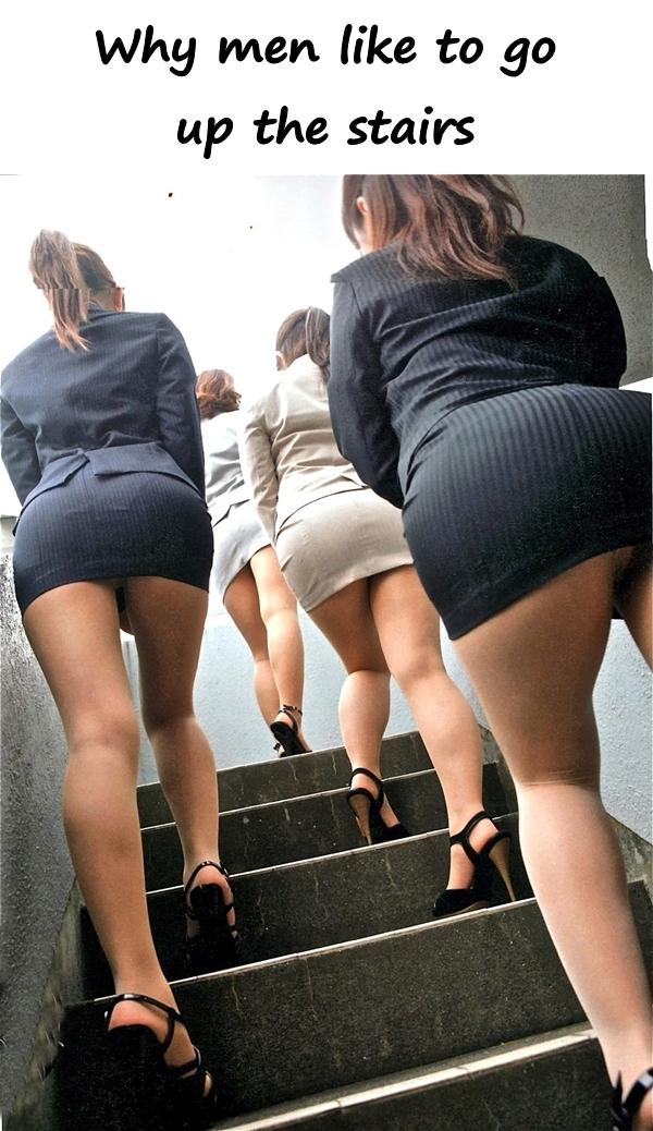 Why men like to go up the stairs