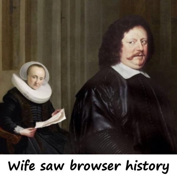 Wife saw browser history