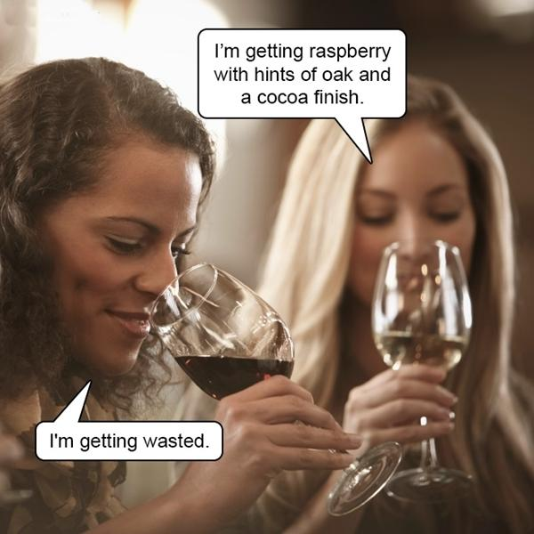 - I'm getting raspberry with hints of oak and a cocoa finish. - I'm getting wasted.