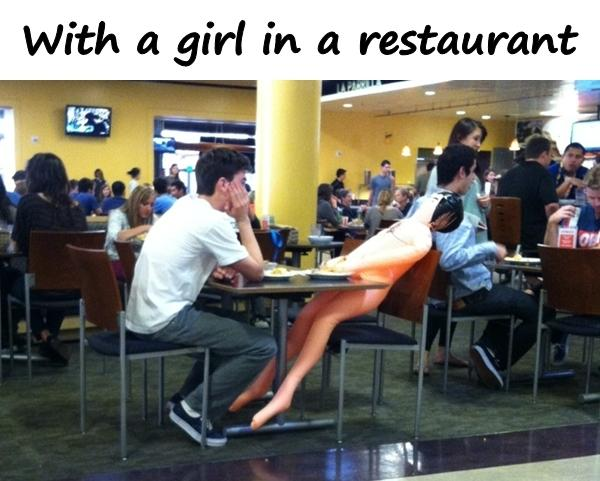 With a girl in a restaurant