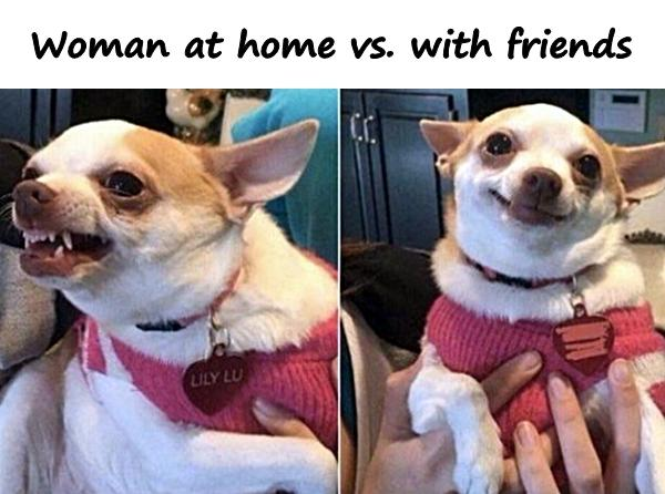 Woman at home vs. with friends