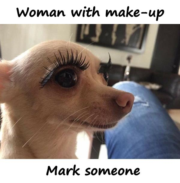 Woman with make-up. Mark someone.