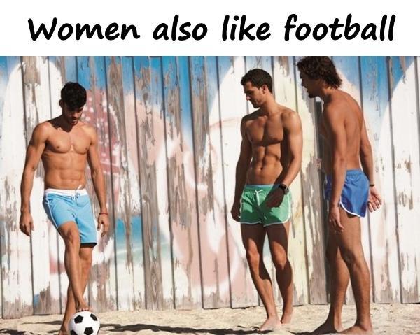 Women also like football