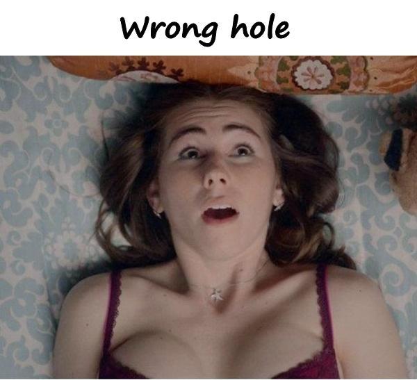 Wrong hole