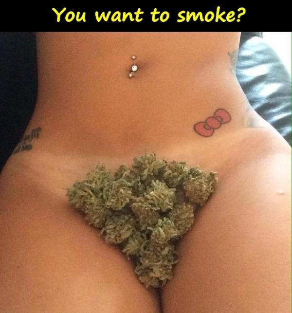 You want to smoke?