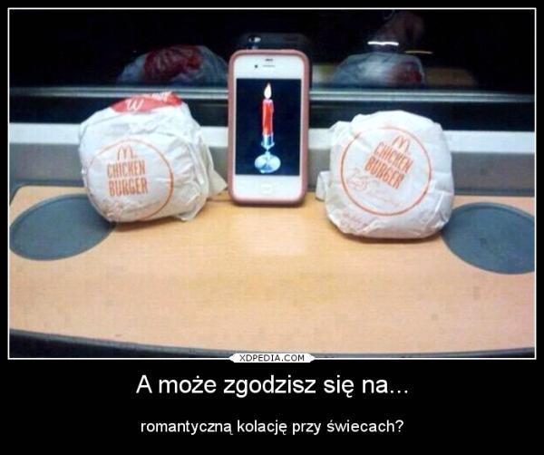 A może zgodzisz się na... romantyczną kolację przy świecach? Tagi: demotywator, świecie, demot, romantycznie, kolacja.
