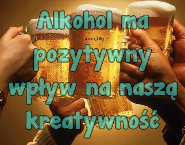Alkohol ma pozytywny wpływ na naszą kreatywność