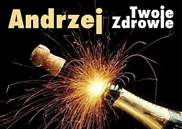 Andrzej Twoje zdrowie!