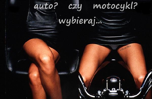 Auto czy motocykl? wybieraj...