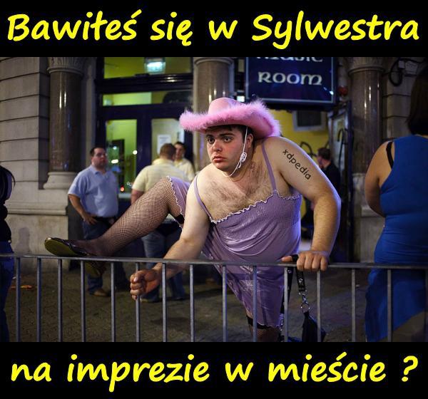 Bawiłeś się w Sylwestra na imprezie w mieście?