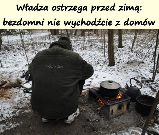 Władza ostrzega przed zimą: bezdomni nie wychodźcie z domów
