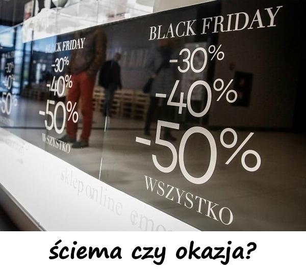 Black Friday to ściema czy okazja?
