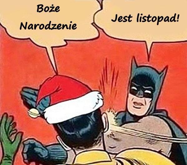 - Boże Narodzenie - Jest listopad!