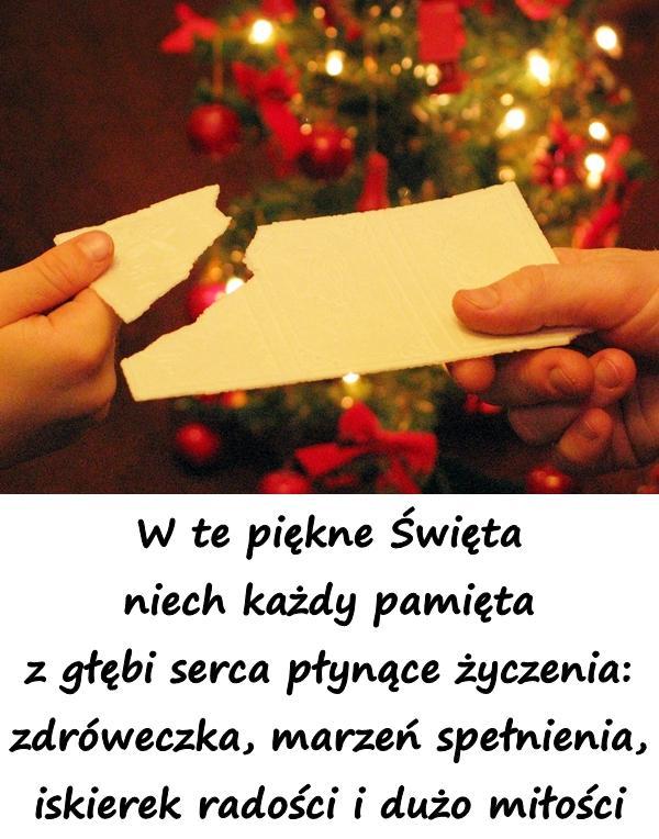 W te piękne Święta niech każdy pamięta z głębi serca płynące życzenia: zdróweczka, marzeń spełnienia, iskierek radości i dużo miłości