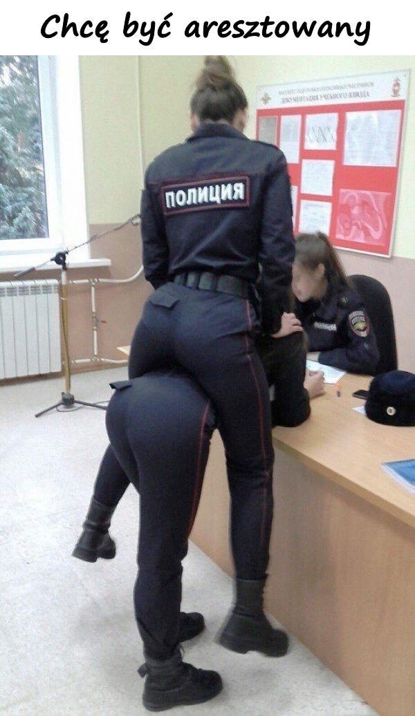 Chcę być aresztowany