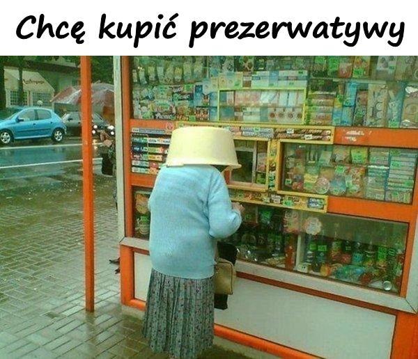 Chcę kupić prezerwatywy