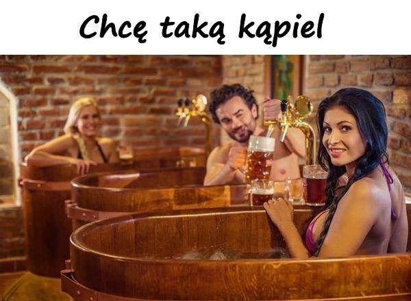 Chcę taką kąpiel